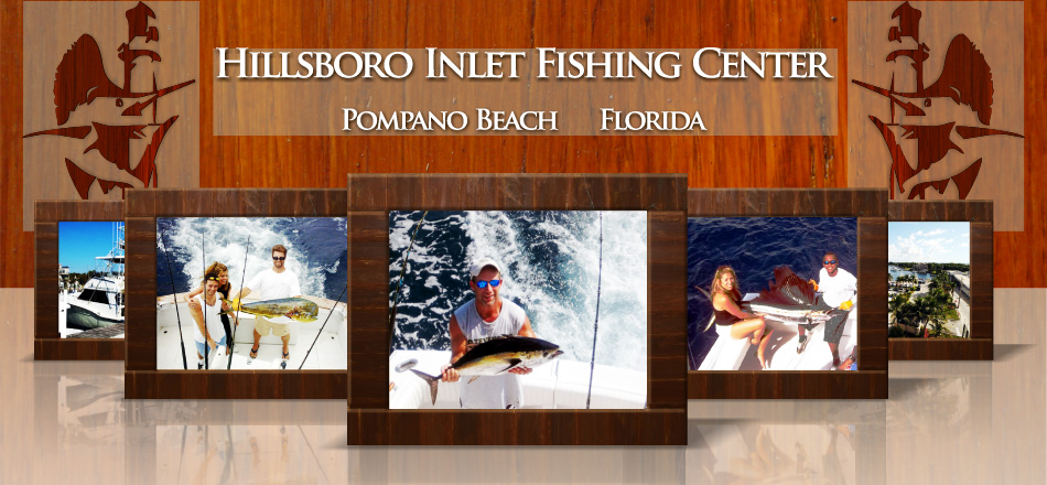 Hillsboro Inlet Fishing Center Pompano Beach Florida, Dolphin Fishing, Sailfish Fishing
